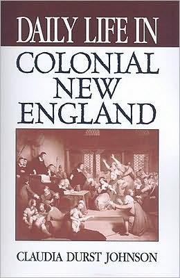 Daily Life in Colonial New England