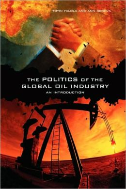 The Politics of the Global Oil Industry: An Introduction