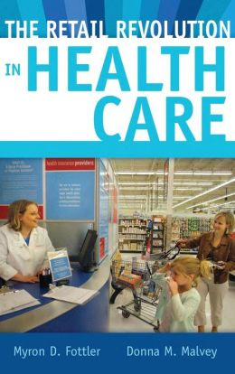 The Retail Revolution in Health Care