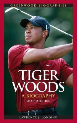 Tiger Woods: A Biography