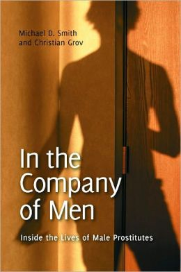 In the Company of Men: Inside the Lives of Male Prostitutes