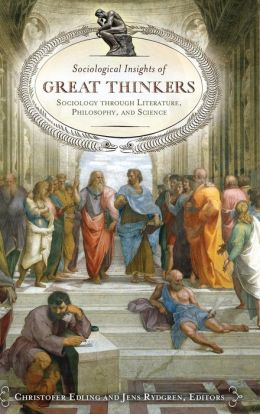 Sociological Insights of Great Thinkers: Sociology through Literature, Philosophy, and Science