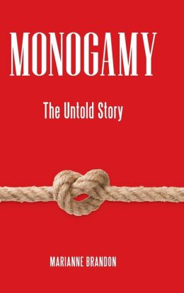 Monogamy: The Untold Story