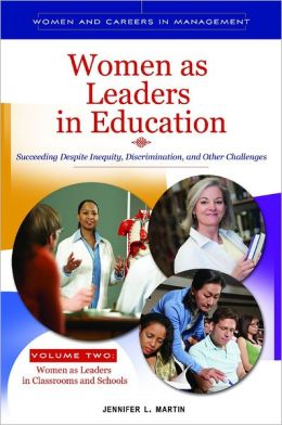 Women as Leaders in Education [2 volumes]: Succeeding Despite Inequity, Discrimination, and Other Challenges