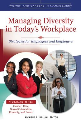 Managing Diversity in Today's Workplace: Strategies for Employees and Employers
