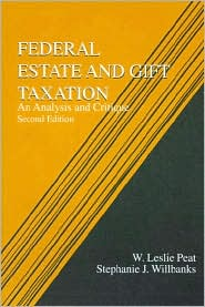 Federal Estate and Gift Taxation: An Analysis and Critique