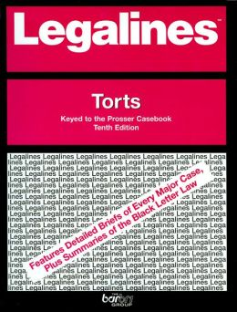 Legalines on Torts,- Keyed to Prosser