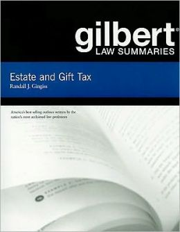 Gilbert Law Summaries on Estate and Gift Tax