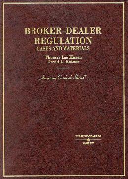 Broker-Dealer Regulation:Cases and Materials