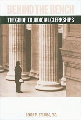 Behind the Bench:The Guide to Judicial Clerkships