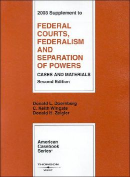 2003 Supplement to Federal Courts, Federalism and Separation of Powers, Cases and Materials