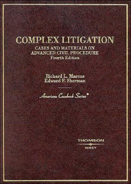 Complex Litigation - Cases and Materials on Advanced Civil Procedure