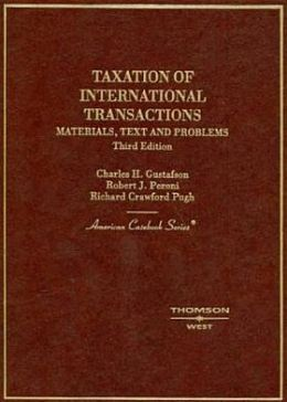 Taxation of International Transactions:Materials, Text, and Problems