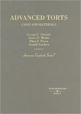 Christie, Meeks, Pryor and Sanders' Advanced Torts, Cases and Materials