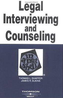 Legal Interviewing and Counseling in a Nutshell