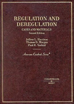 Cases and Materials on Regulation and Deregulation