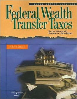 Federal Wealth Transfer Taxes