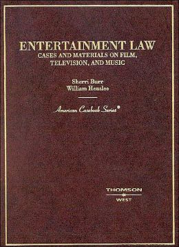 Entertainment Law:Cases and Materials on Film, Television, and Music