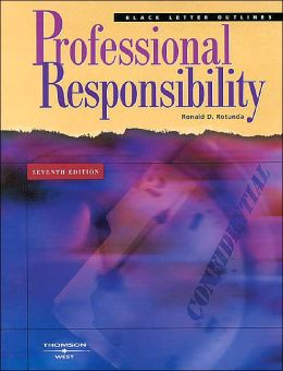 Professional Responsibility Black Letter Outline