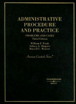 Administrative Procedure and Practice:Problems and Cases