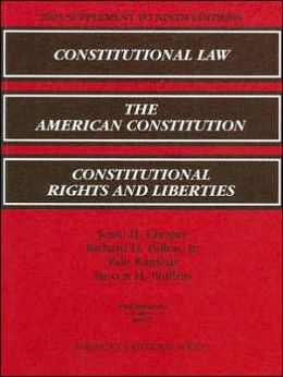 Constitutional Law/the American Constitution/Constitutional Rights and Liberties:2005 Supplement to Ninth Editions