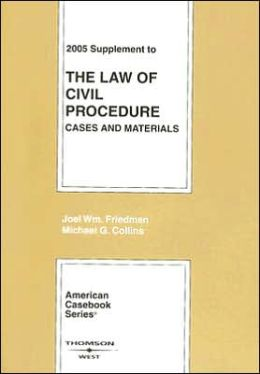 Law of Civil Procedure: 2005 Supplement; Cases and Materials