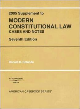 Modern Constitutional Law:2005 Supplement; Cases and Notes