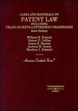 Cases and Materials on Patent Law:Including Trade Secrets, Copyrights, Trademarks