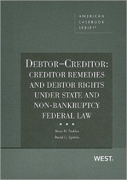 Debtor-Creditor:Creditor Remedies and Debtor Rights under State and Non-Bankruptcy Federal Law