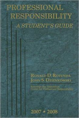 Professional Responsibility:A Student's Guide