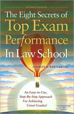 The\Eight Secrets of Top Exam Performance in Law School:An Easy-to-Use, Step-by-Step Approach for Achieving Great Grades