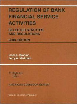 Regulation of Bank Financial Service Activities:Selected Statutes and Regulations
