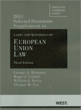 Selected Documents Supplement to Cases and Materials on European Union Law, 3d