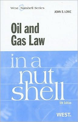 Oil and Gas Law in a Nutshell, 5th Edition