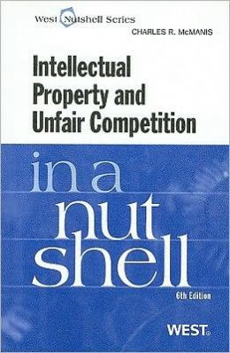 Intellectual Property and Unfair Competition in a Nutshell, 6th