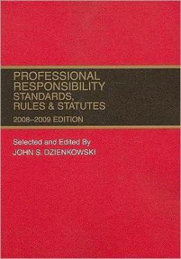 Professional Responsibility, Standards, Rules and Statutes 2008-2009