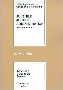 Cases and Materials on Juvenile Justice Administration, 2008