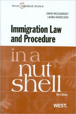 Immigration Law and Procedure in a Nutshell, 6th