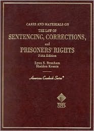 Cases and Materials on the Law of Sentencing, Corrections, and Prisoners' Rights