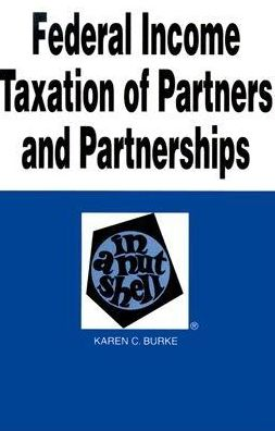 Federal Income Taxation of Partnerships in a Nutshell