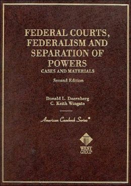 Federal Courts, Federalism and Separation of Powers, Cases and Materials