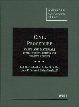 Civil Procedure, Cases and Materials, Compact 10th Edition