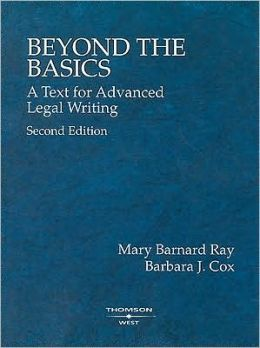 Beyond the Basics:A Text for Advanced Legal Writing