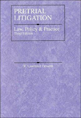 Pretrial Litigation:Law, Policy and Practice