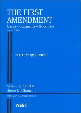 First Amendment, Cases, Comments and Questions, 4th, 2010 Supplement