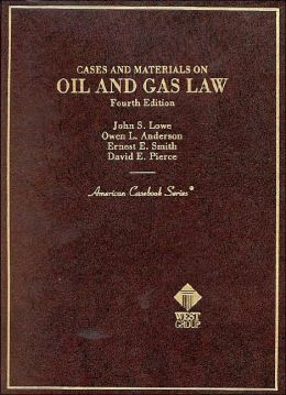 Cases and Materials on Oil and Gas Law