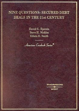 Nine Questions:Secured Debt Deals in the 21st Century