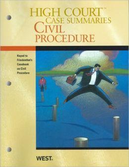 High Court Case Summaries on Civil Procedure, Keyed to Friedenthal
