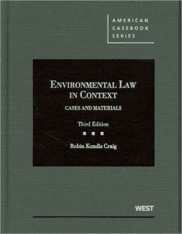 Craig's Environmental Law in Context:Cases and Materials, 3d