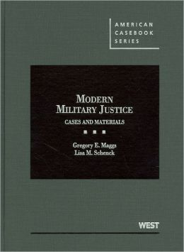 Modern Military Justice:Cases and Materials